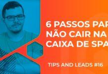 6 PASSOS PARA NÃO CAIR NA CAIXA DE SPAM