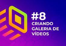 #8 Pagelovers Criando Galeria de Vídeos