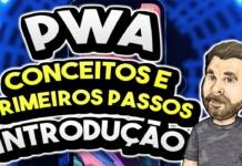 PWA - Introdução do Conceito e Primeiros Passos