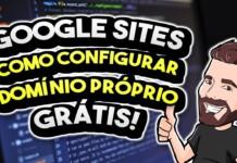 Como Configurar um Domínio Próprio Grátis no Google Sites