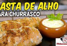 Como Fazer Pasta de Alho para Churrasco - TvChurrasco