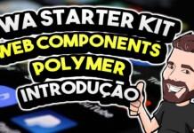 PWA Starter Kit: Aplicações Web Modernas com Web Components