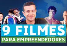 9 FILMES QUE TODO EMPREENDEDOR DEVERIA ASSISTIR