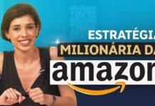 ESTRATÉGIA MILIONÁRIA DA AMAZON