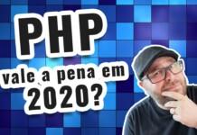 Vale a pena trabalhar e estudar PHP em 2020? [Polêmica]